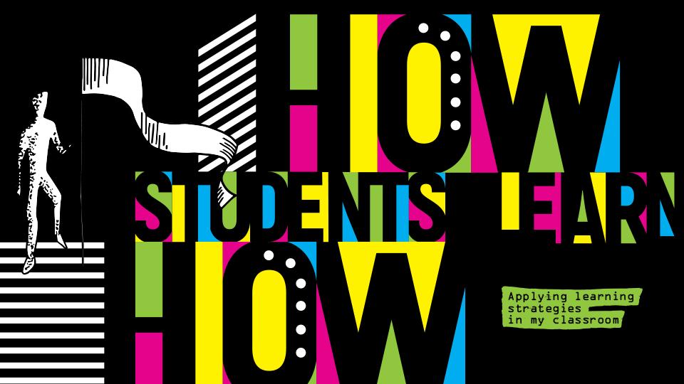 How students learn: How I teach