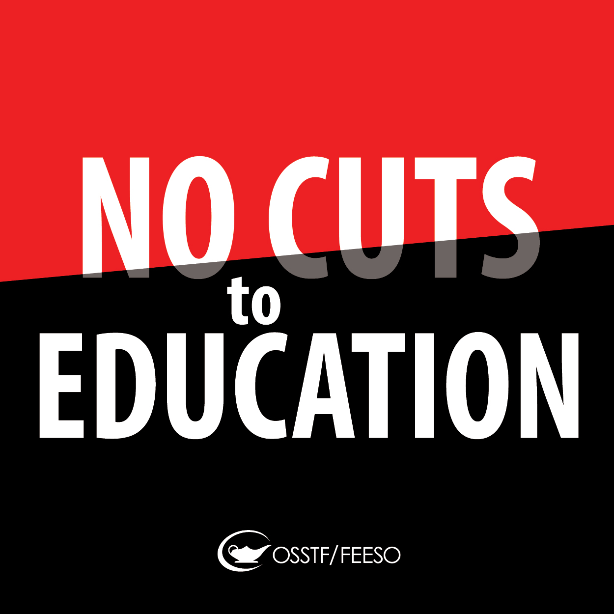No Cuts to Education by OSSTF/FEESO